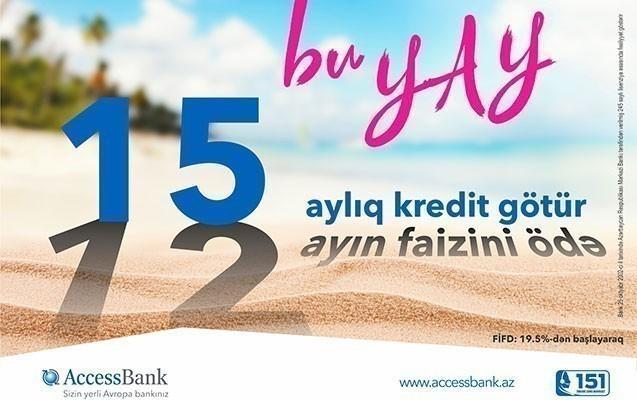 AccessBank-da 15 aylıq kredit götür, 12 ayının faizini ödə